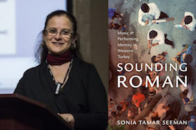 Dr. Sonia Seeman publishes new book, Sounding Roman: Representation and Performing Identity in Western Turkey